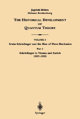 Schrodinger in Vienna and Zurich 1887-1925 By Mehra, Jagdish/ Rechenberg, Helmut